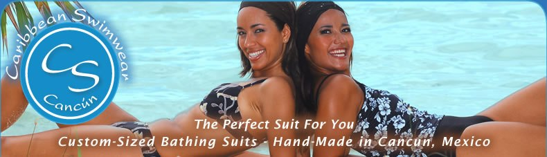 Caribbean Swimwear: Custom-sized Swimsuits - Hand-made in Cancun, Mexico